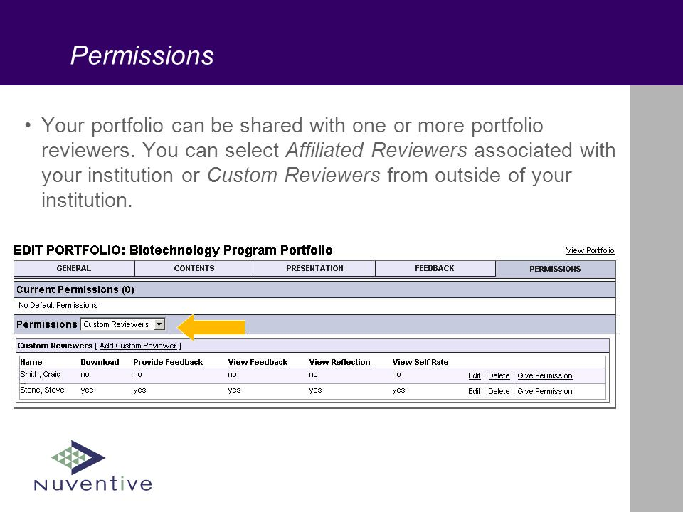 Permissions Your portfolio can be shared with one or more portfolio reviewers.