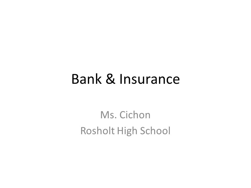 Bank & Insurance Ms. Cichon Rosholt High School