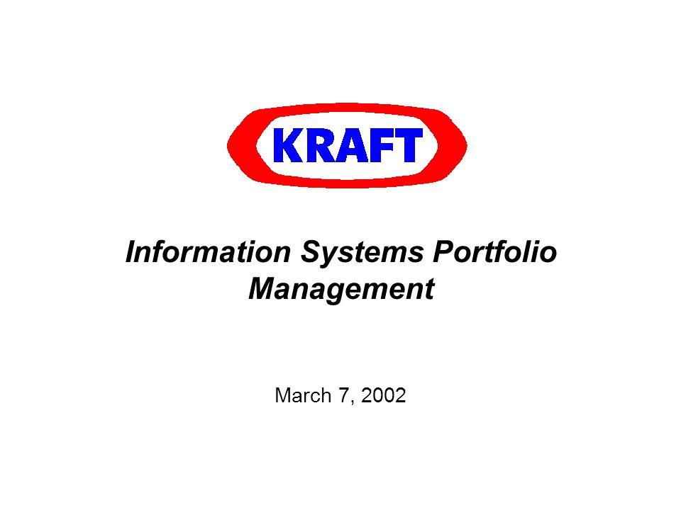 Information Systems Portfolio Management March 7, 2002