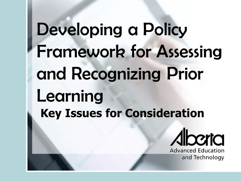 Developing a Policy Framework for Assessing and Recognizing Prior Learning Key Issues for Consideration