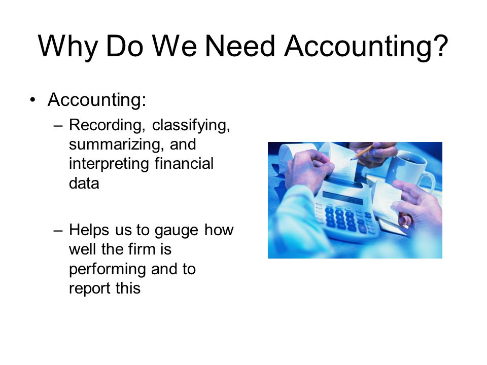 Why Do We Need Accounting.