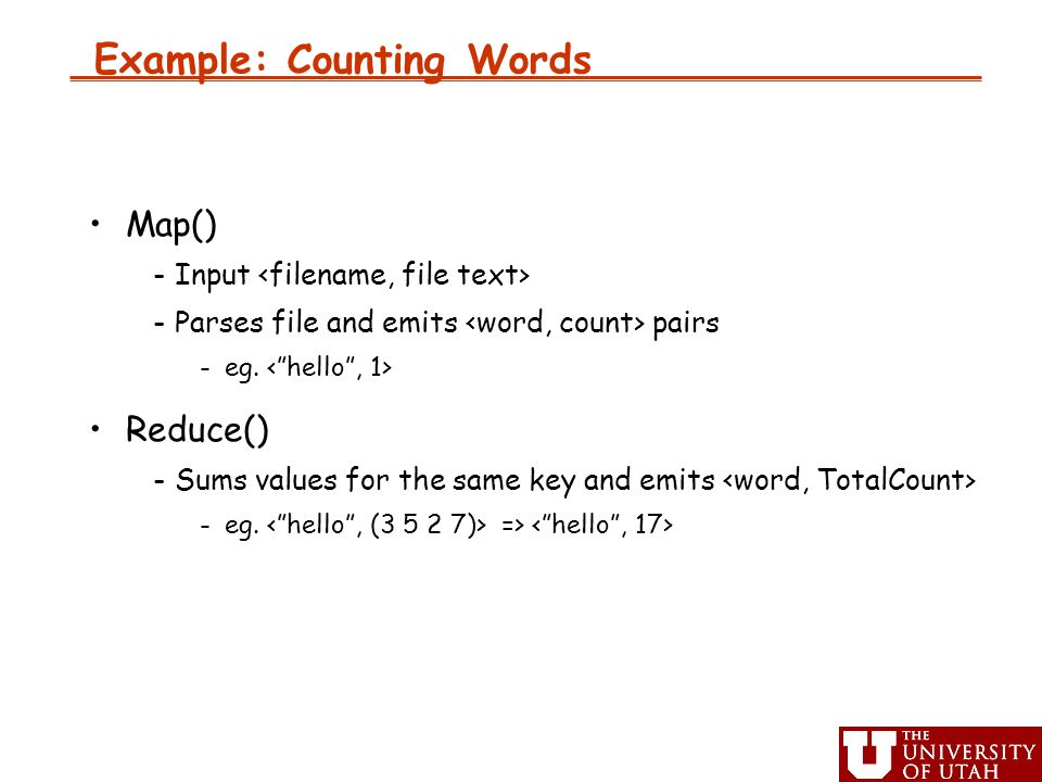 Example: Counting Words Map() ‏ -Input -Parses file and emits pairs -eg.