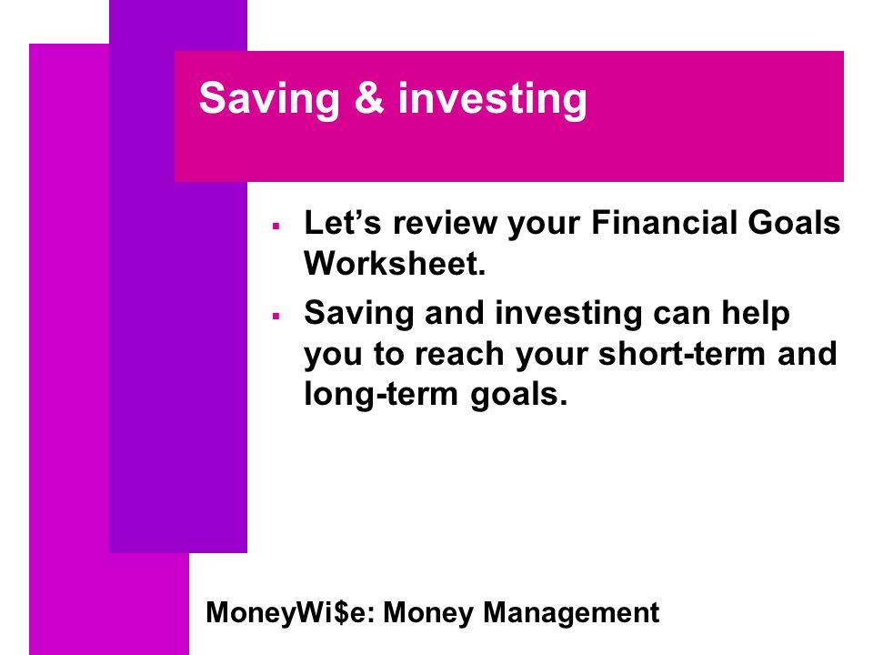 MoneyWi e Money Management MoneyWi e Money Management Training – Financial Goals Worksheet