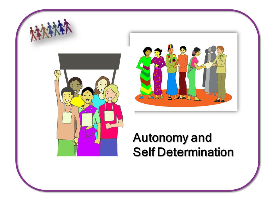 Autonomy and Self Determination