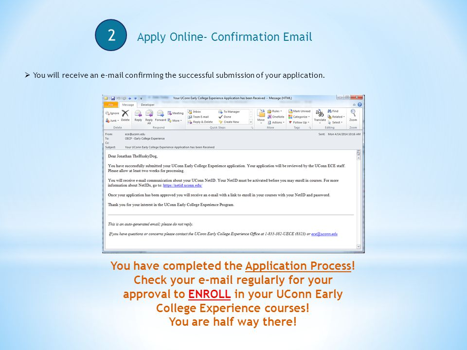 2 Apply Online- Confirmation  You have completed the Application Process.