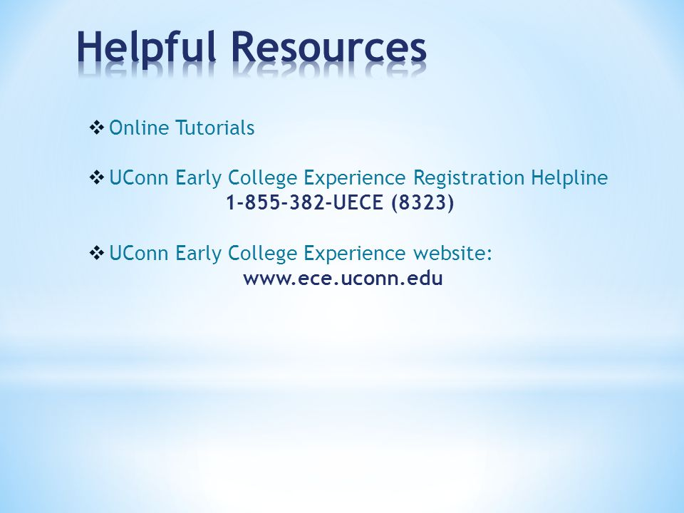 Online Tutorials  UConn Early College Experience Registration Helpline UECE (8323)  UConn Early College Experience website: