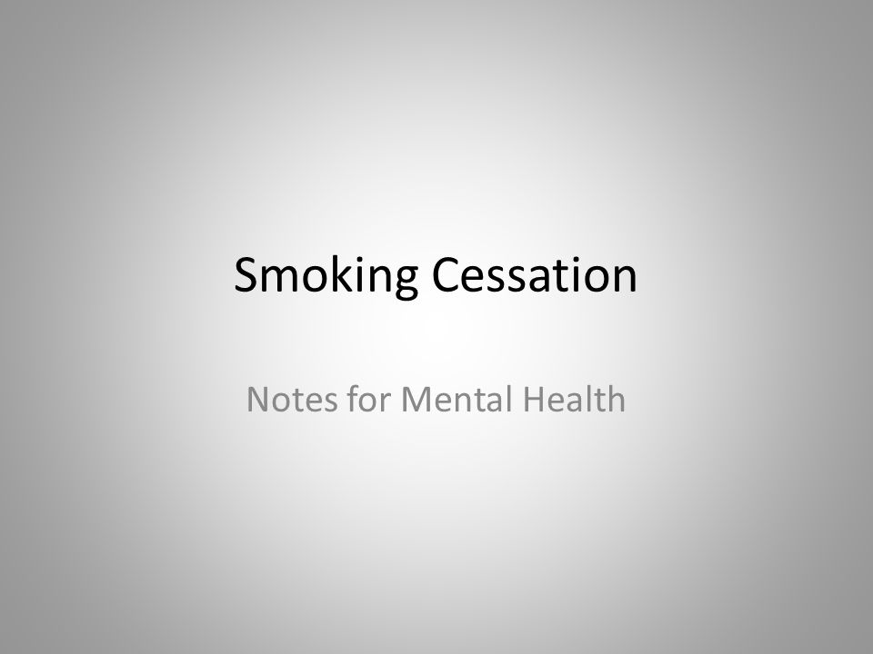 Smoking Cessation Notes for Mental Health