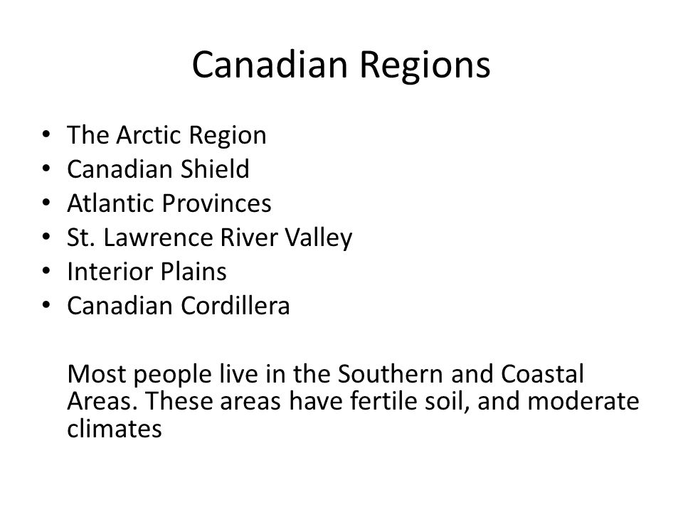 Canadian Regions The Arctic Region Canadian Shield Atlantic Provinces St.