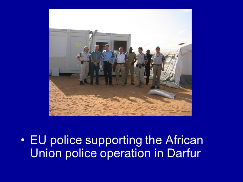 EU police supporting the African Union police operation in Darfur