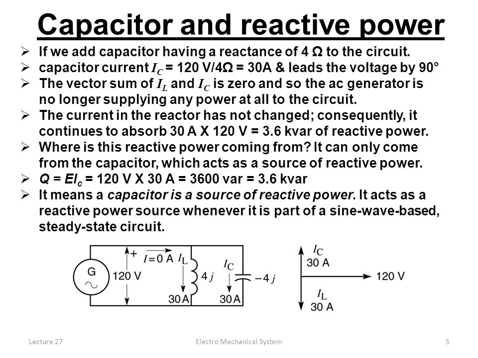 Lecture 27Electro Mechanical System5  If we add capacitor having a reactance of 4 Ω to the circuit.
