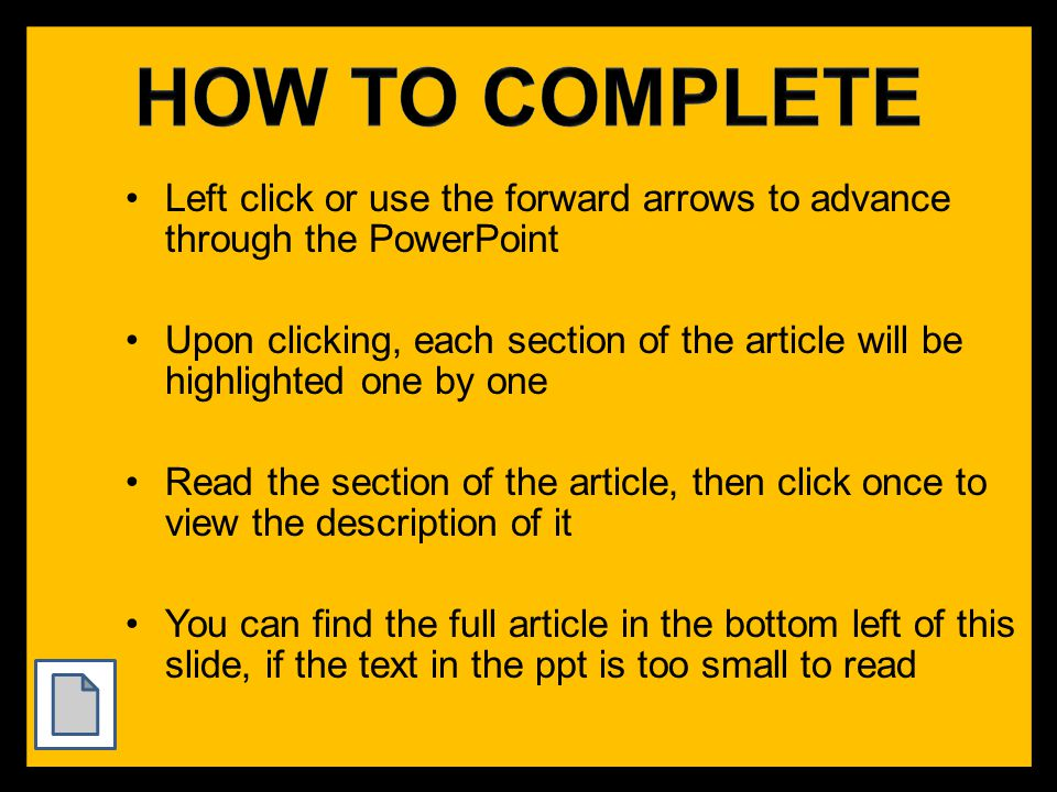 Left click or use the forward arrows to advance through the PowerPoint Upon clicking, each section of the article will be highlighted one by one Read the section of the article, then click once to view the description of it You can find the full article in the bottom left of this slide, if the text in the ppt is too small to read