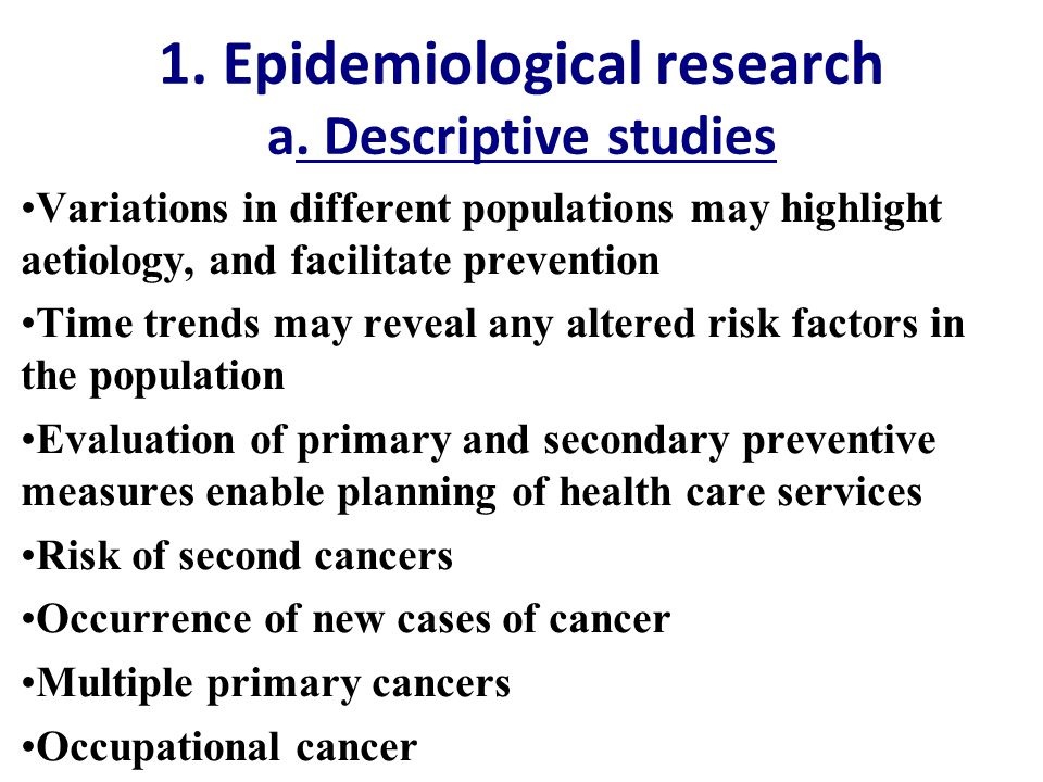 1. Epidemiological research a.