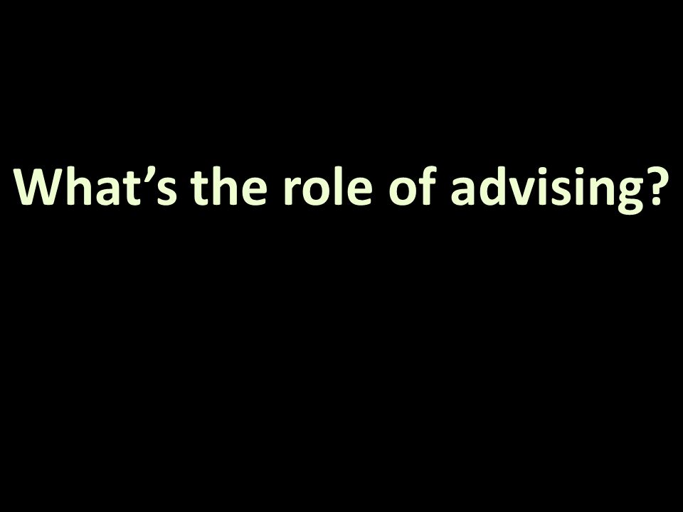 What's the role of advising