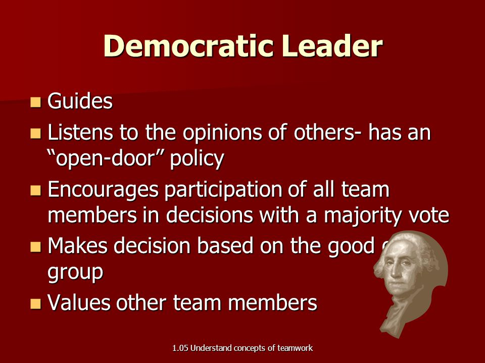 "Democratic Leader Guides Guides Listens to the opinions of others- has an ""open-door"" policy Listens to the opinions of others- has an ""open-door"" pol"
