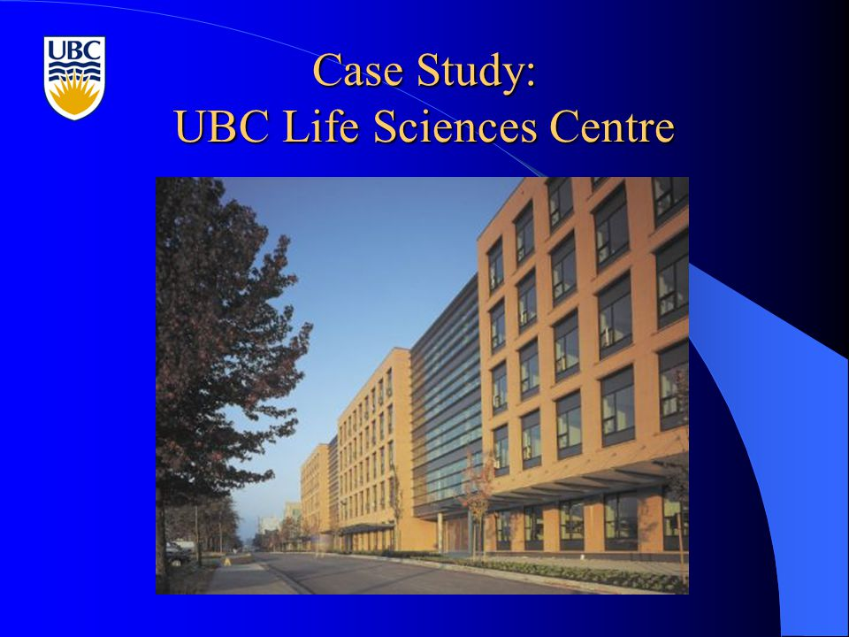 Case Study: UBC Life Sciences Centre