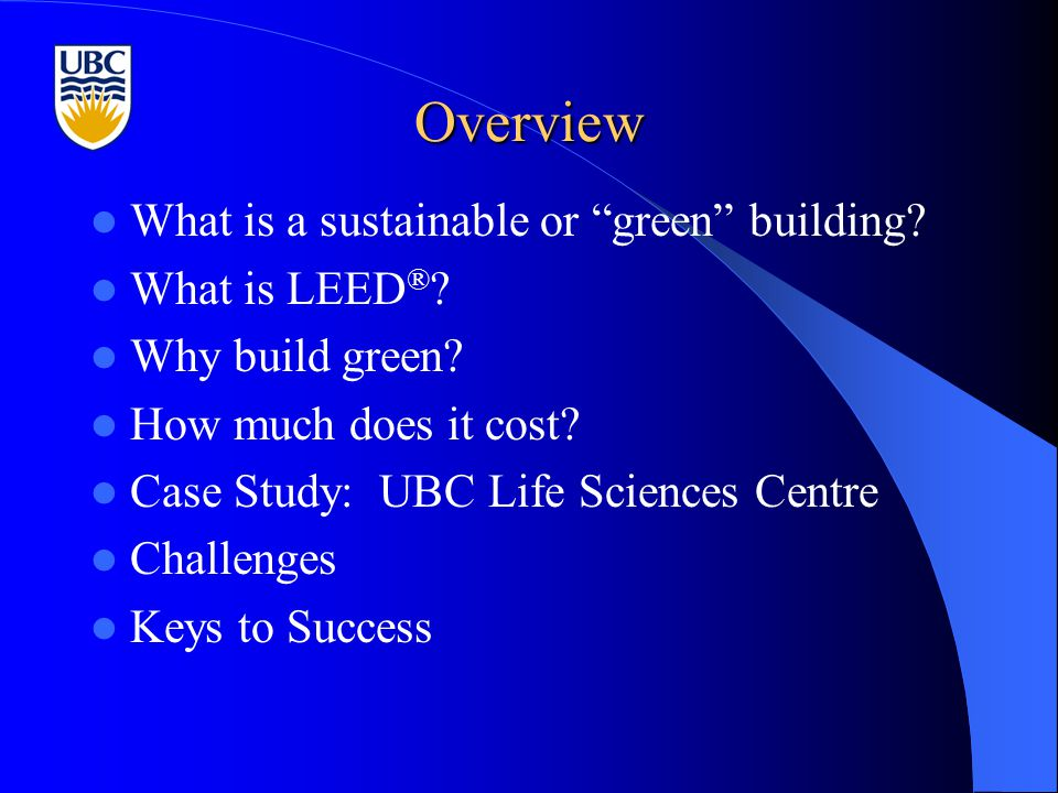 Overview What is a sustainable or green building.