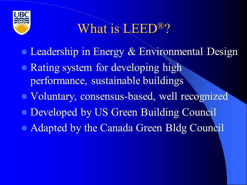 What is LEED ® .