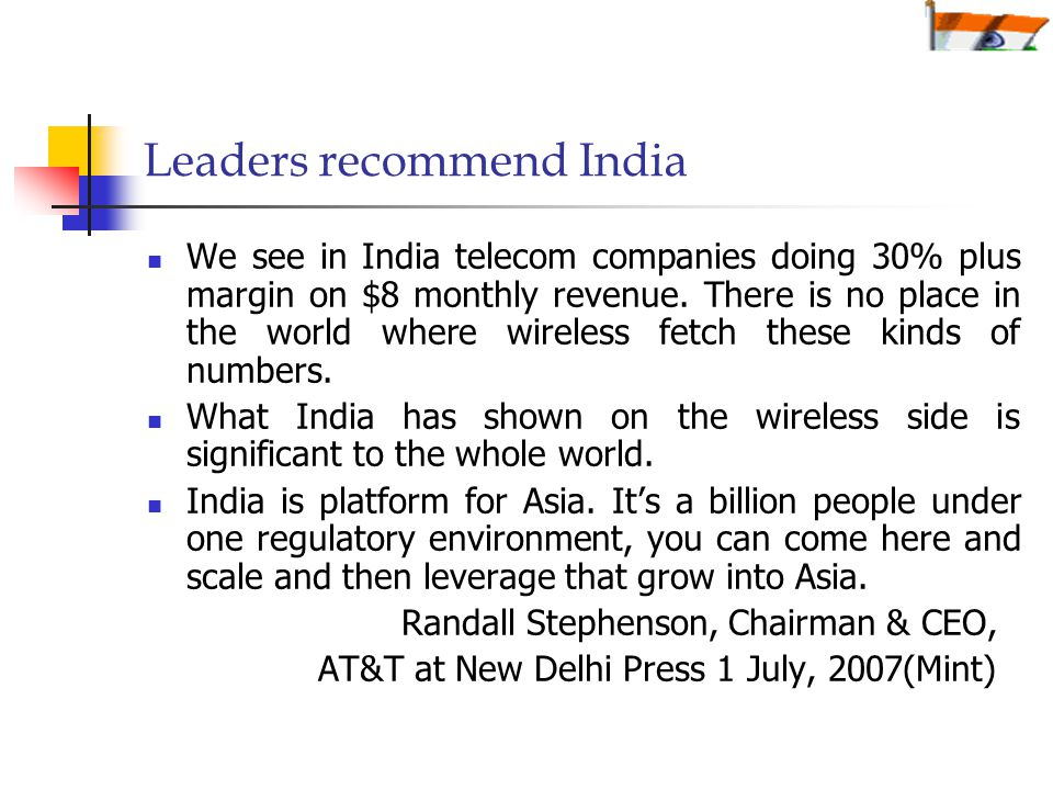 Leaders recommend India We see in India telecom companies doing 30% plus margin on $8 monthly revenue.