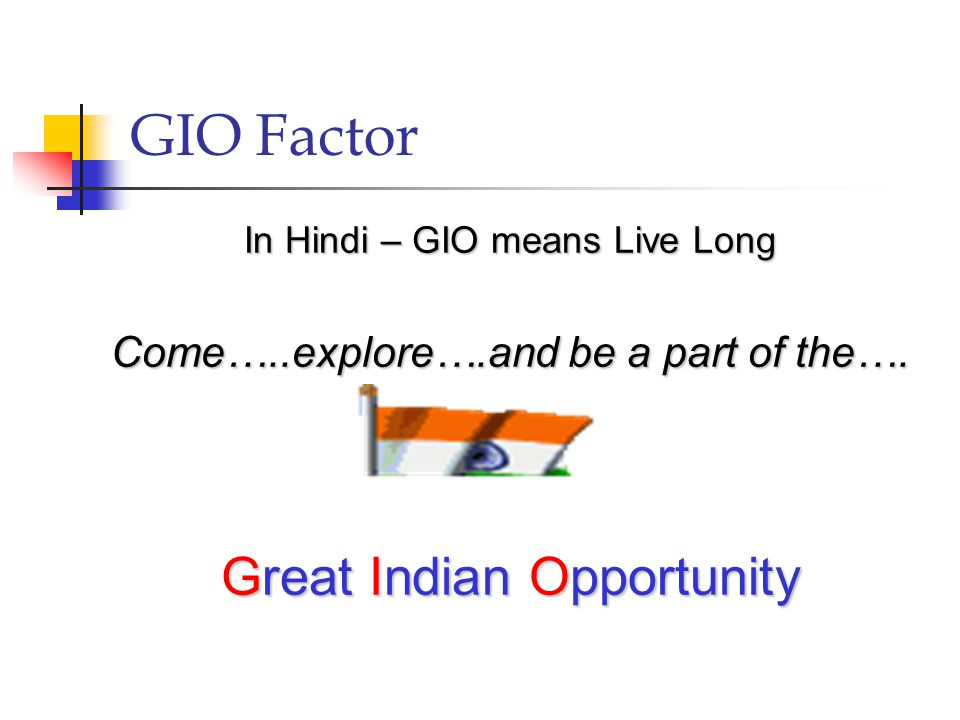 GIO Factor In Hindi – GIO means Live Long Come…..explore….and be a part of the….
