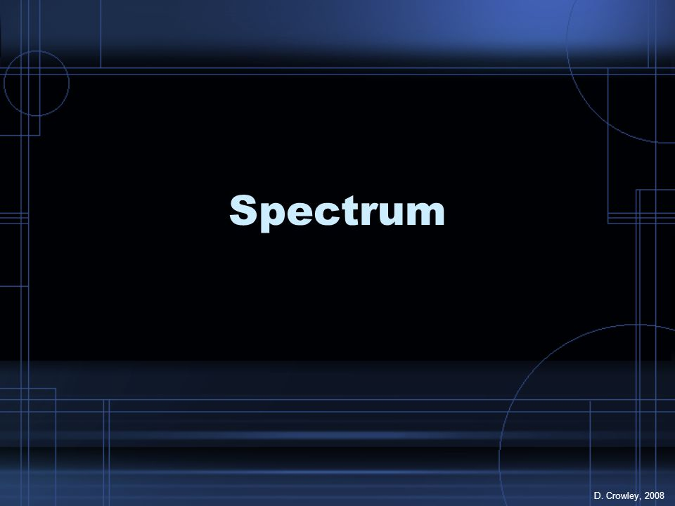 Spectrum D. Crowley, 2008