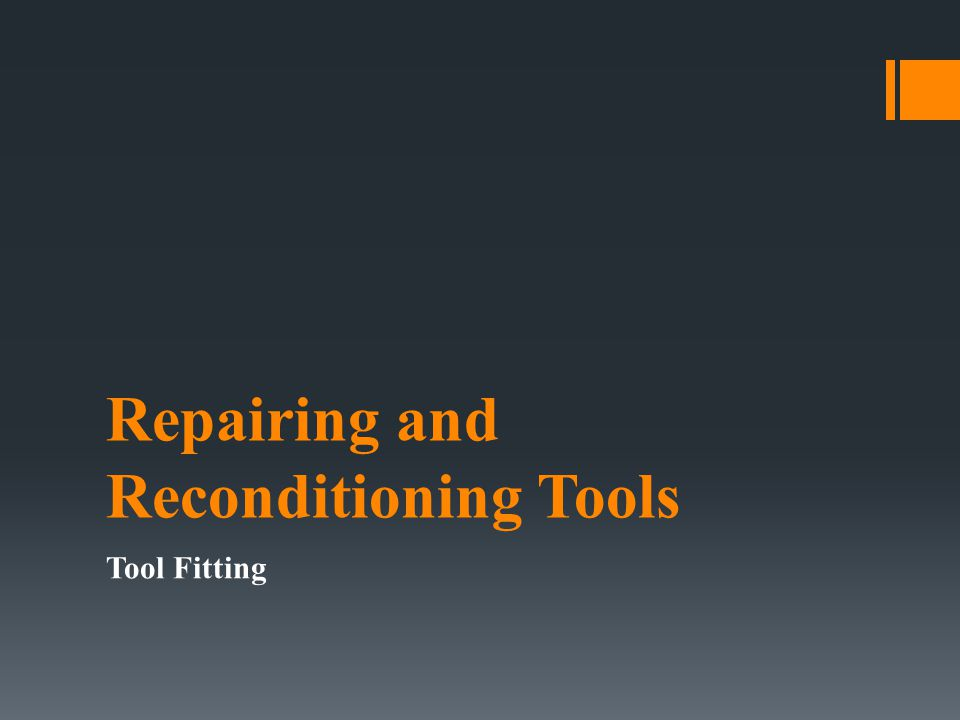 Repairing and Reconditioning Tools Tool Fitting