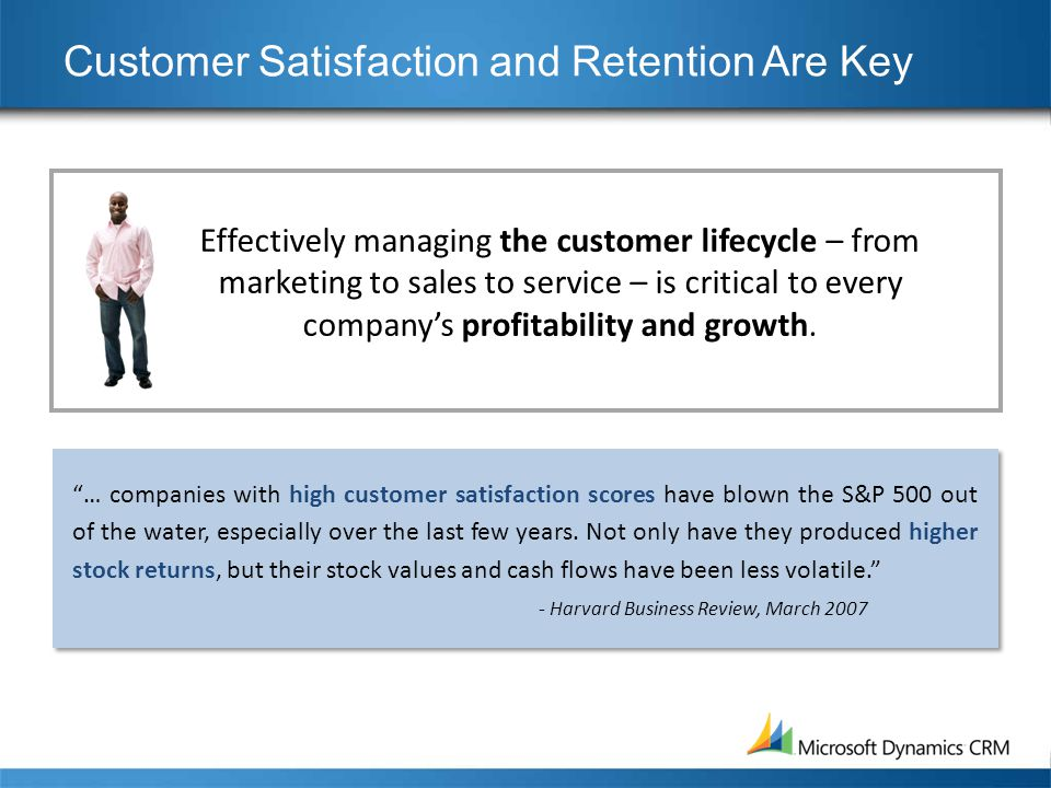 the key to a successful customer satisfaction and retention Managing customer relationships, with the goal of retaining customers for life, is one of the most important requirements for a business to survive, especially in a tough economy designing a solid sales process, training your sales organization, and developing an effective crm (customer relationship management) strategy, are.