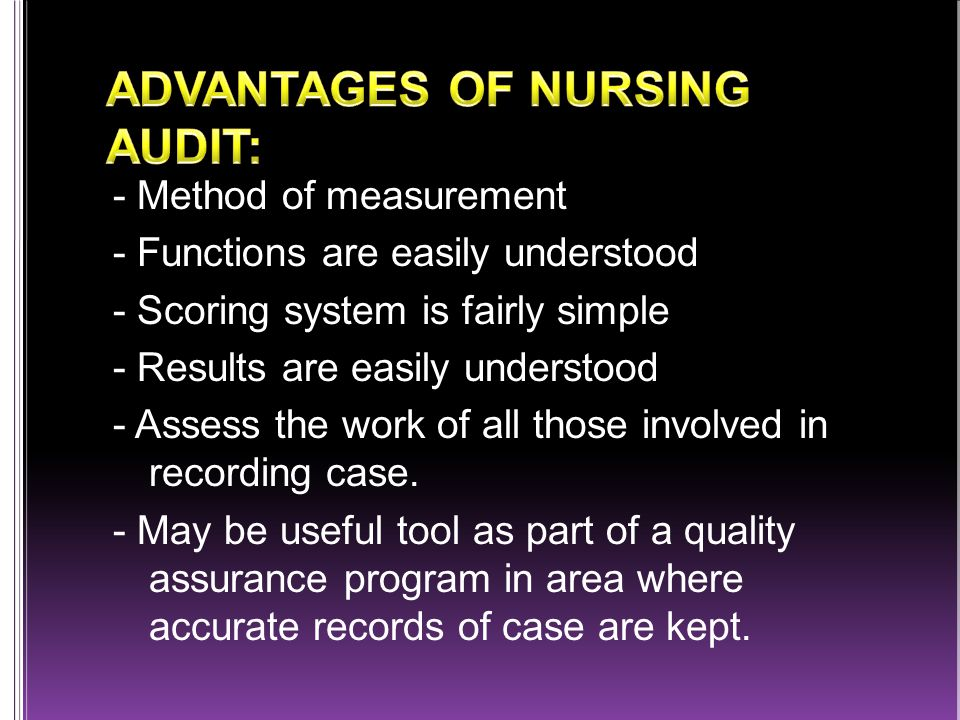 - Method of measurement - Functions are easily understood - Scoring system is fairly simple - Results are easily understood - Assess the work of all those involved in recording case.