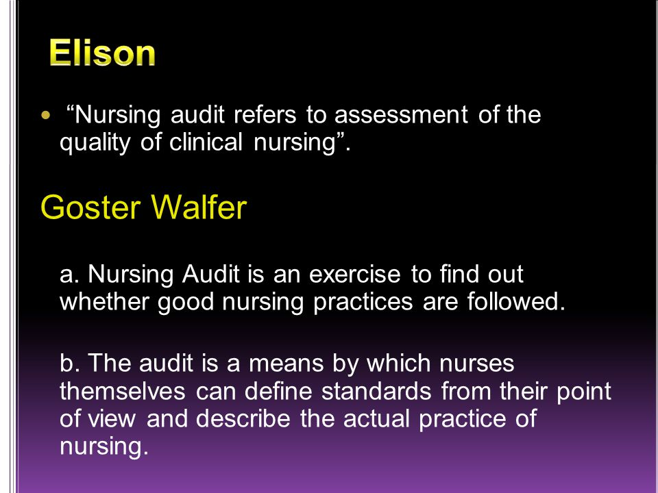 Nursing audit refers to assessment of the quality of clinical nursing .