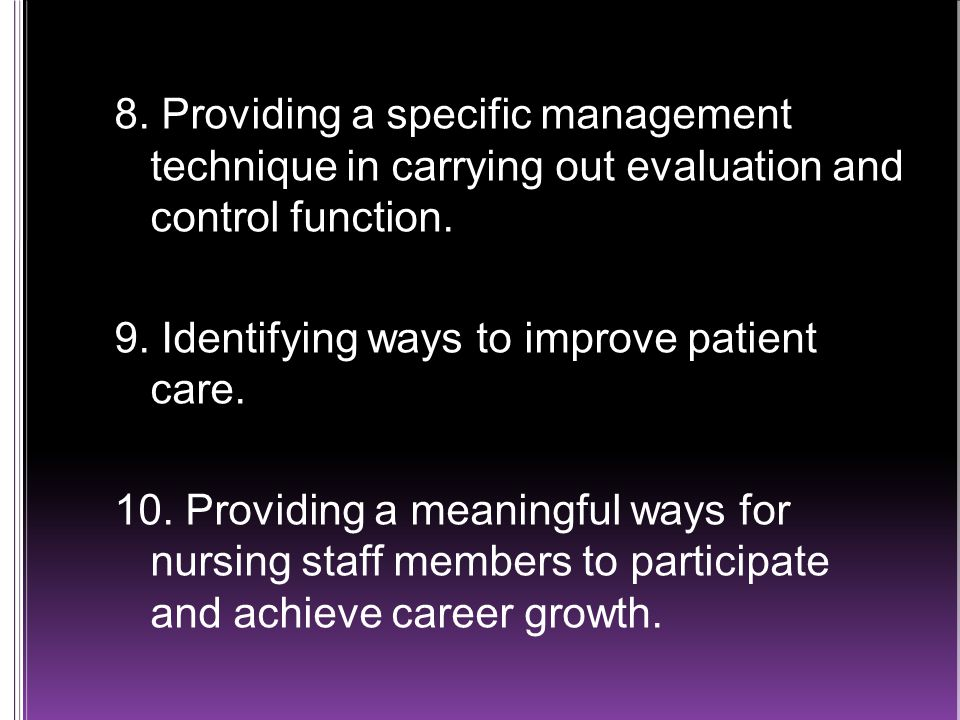8. Providing a specific management technique in carrying out evaluation and control function.