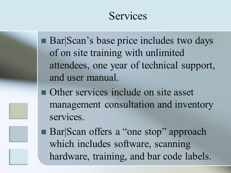 Services Bar|Scan's base price includes two days of on site training with unlimited attendees, one year of technical support, and user manual.