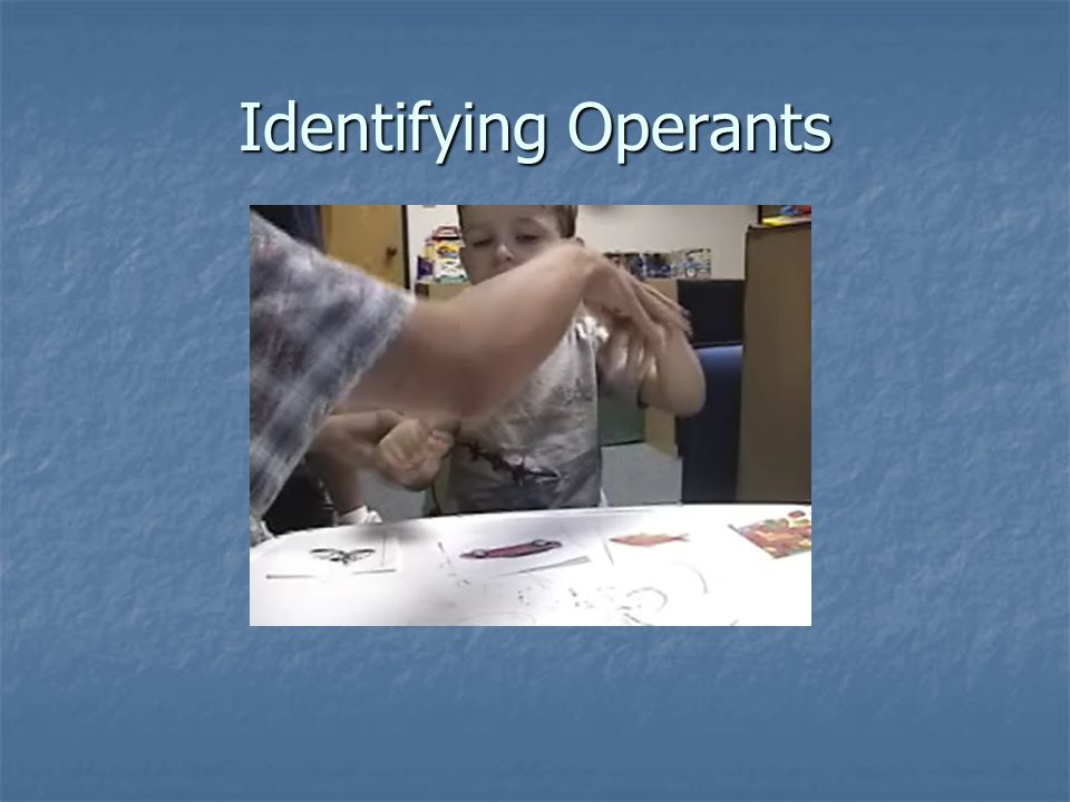 Identifying Operants