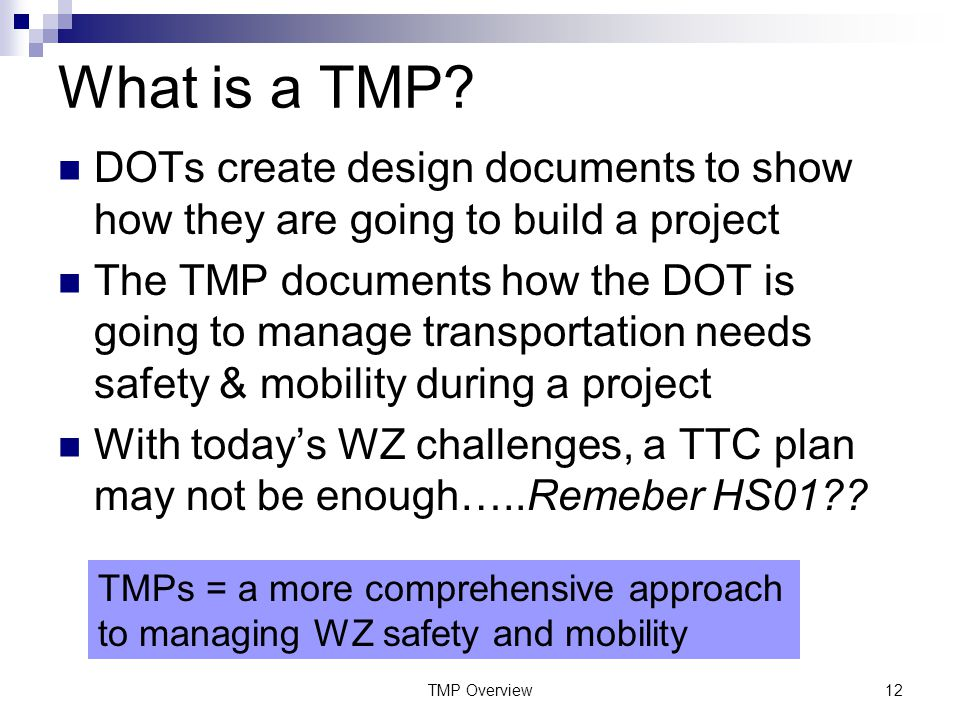 TMP Overview12 What is a TMP.