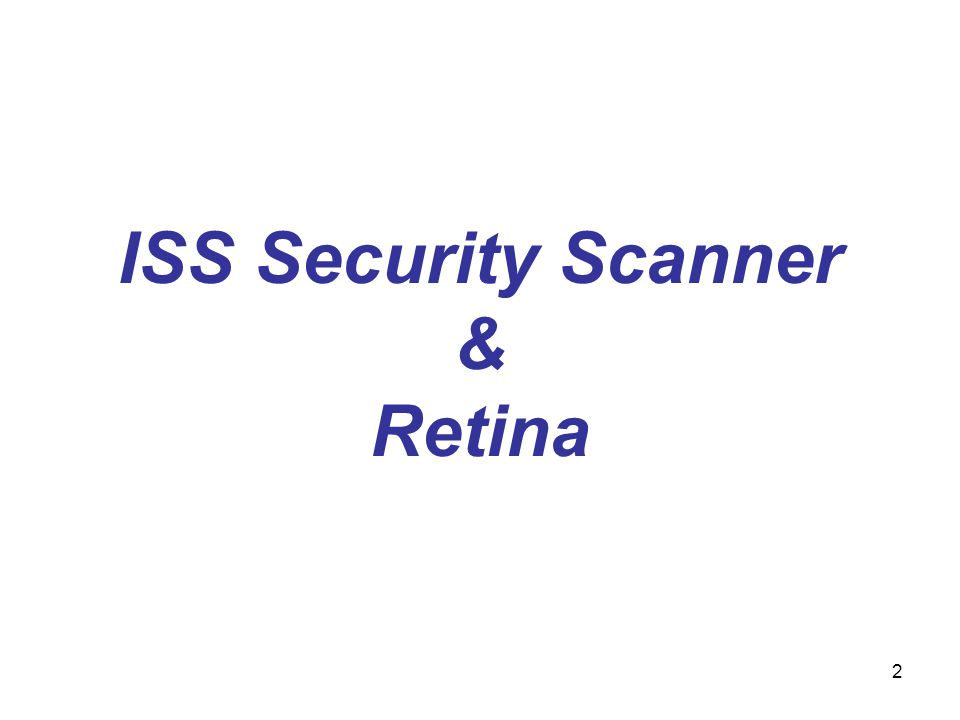2 ISS Security Scanner & Retina