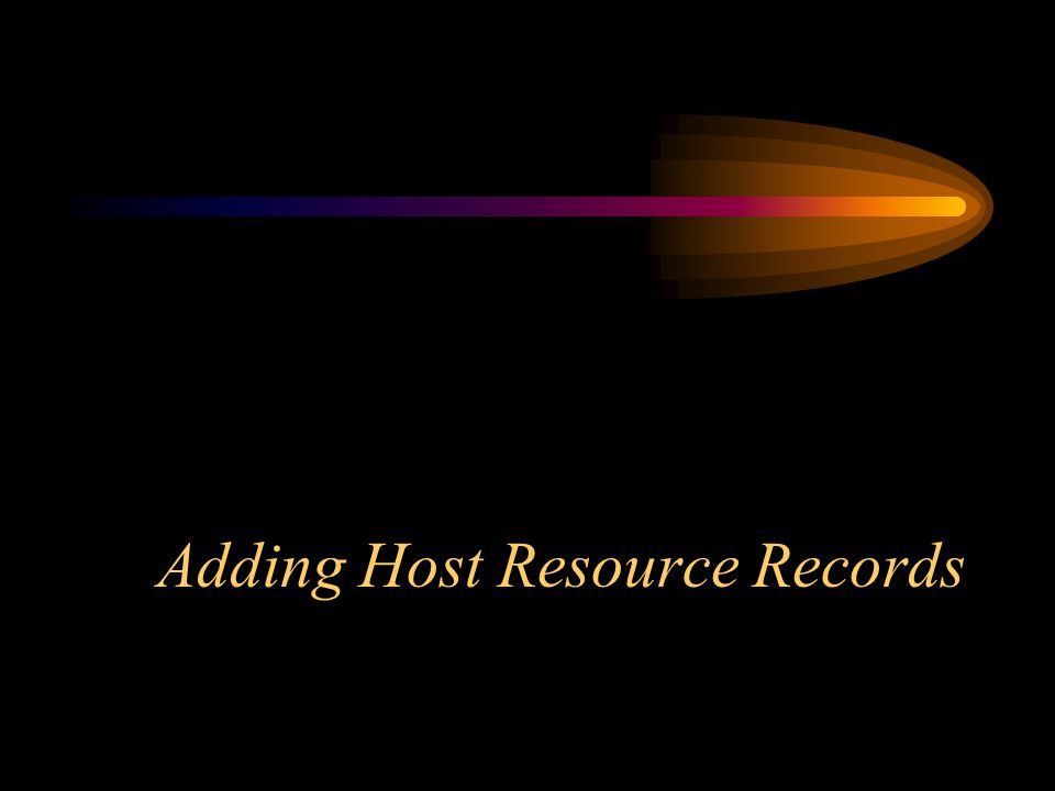 Adding Host Resource Records