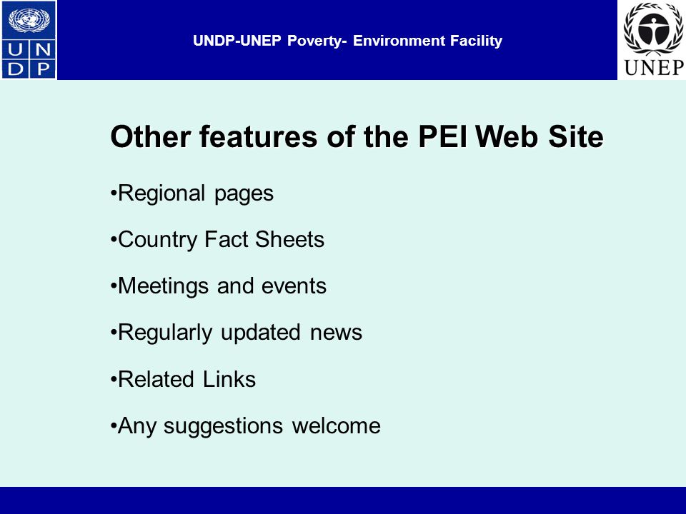 Other features of the PEI Web Site Regional pages Country Fact Sheets Meetings and events Regularly updated news Related Links Any suggestions welcome