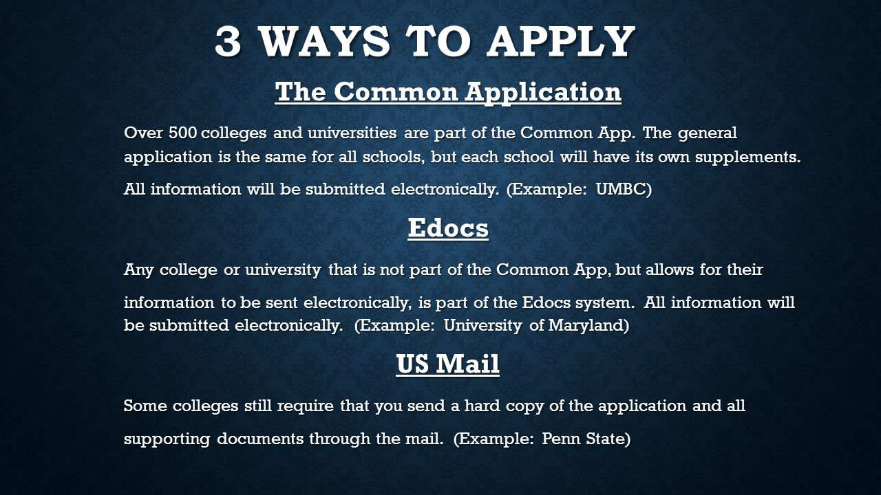 3 WAYS TO APPLY The Common Application Over 500 colleges and universities are part of the Common App.