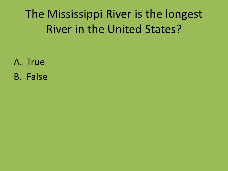 Rivers Around The World Sophia Woods Learning About Rivers - The longest river in the united states