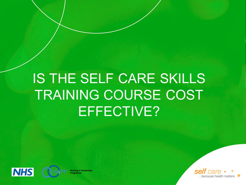 IS THE SELF CARE SKILLS TRAINING COURSE COST EFFECTIVE