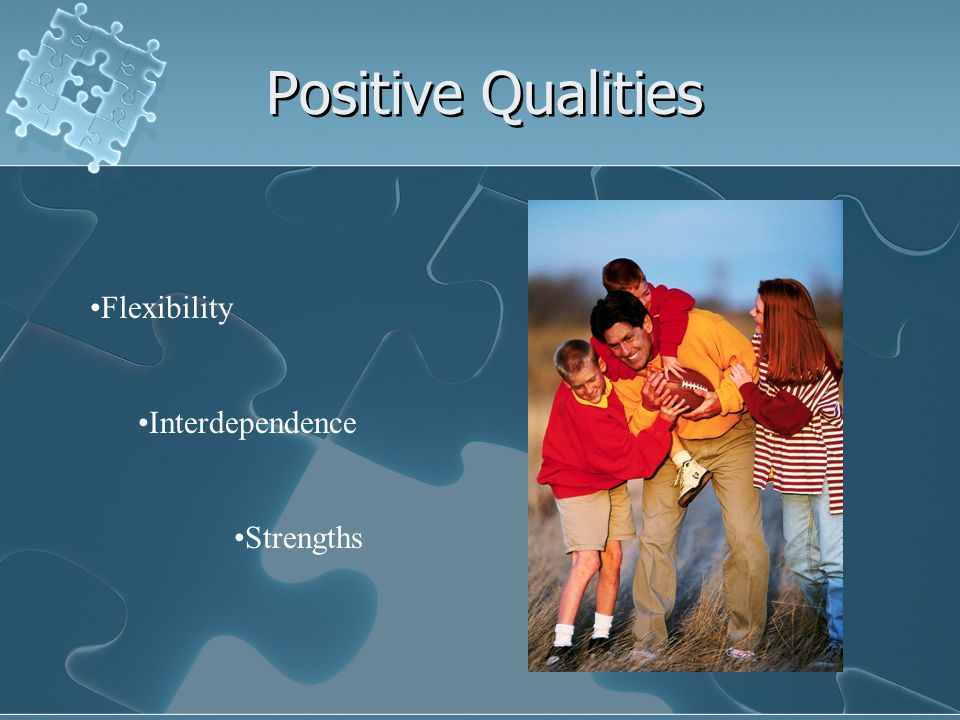 Positive Qualities Flexibility Interdependence Strengths