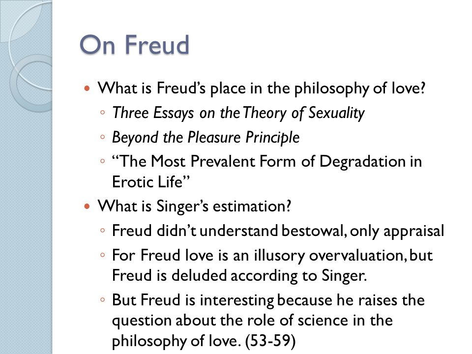 freuds three essays Dissertation help on a statistics paper freud three essays on the theory of sexuality online best buy resume i showed an excerpt of freuds writing to my.