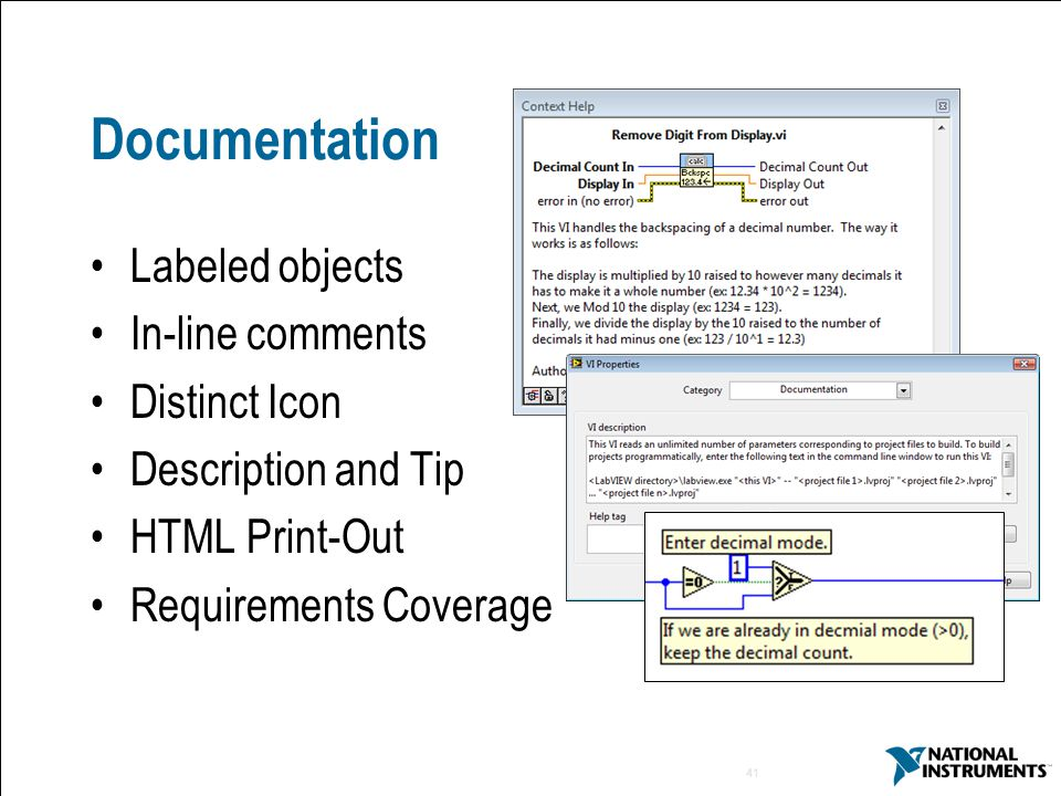 41 Documentation Labeled objects In-line comments Distinct Icon Description and Tip HTML Print-Out Requirements Coverage