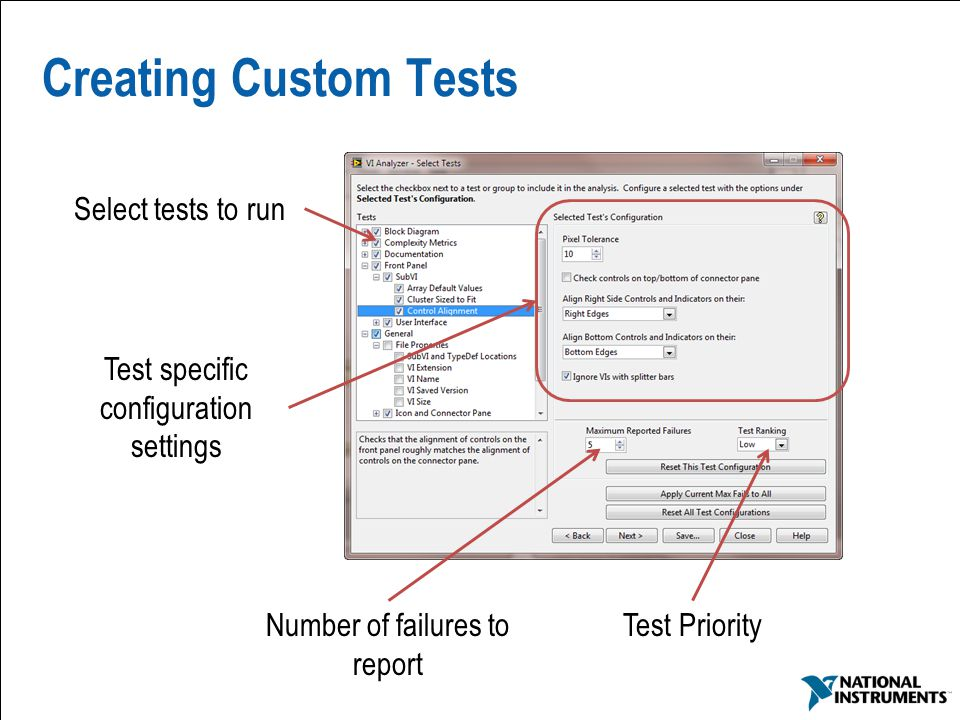 47 Creating Custom Tests Select tests to run Test specific configuration settings Test PriorityNumber of failures to report