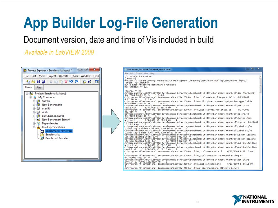73 App Builder Log-File Generation Document version, date and time of Vis included in build Available in LabVIEW 2009