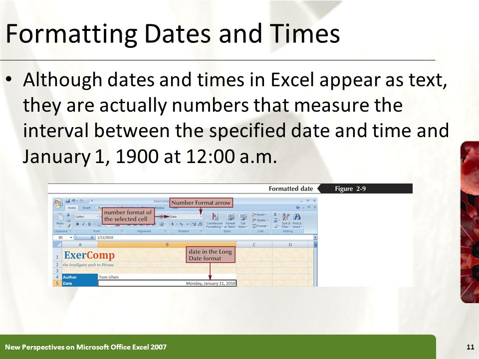 XP Formatting Dates and Times Although dates and times in Excel appear as text, they are actually numbers that measure the interval between the specified date and time and January 1, 1900 at 12:00 a.m.