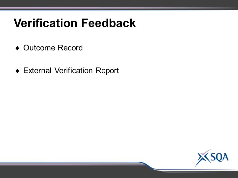 Verification Feedback  Outcome Record  External Verification Report