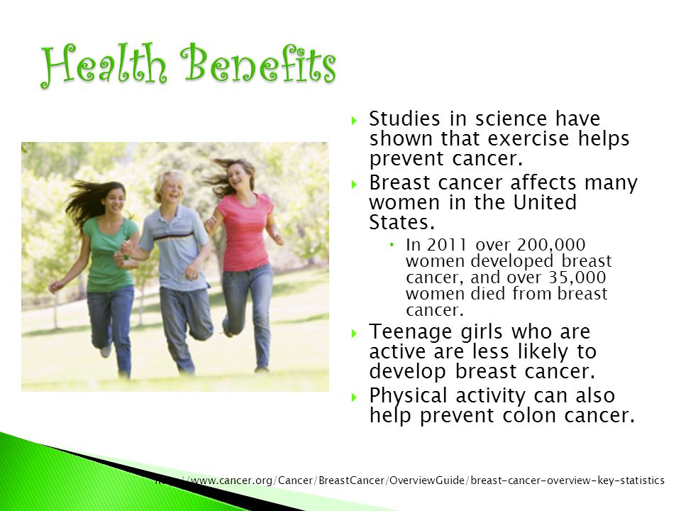  Studies in science have shown that exercise helps prevent cancer.