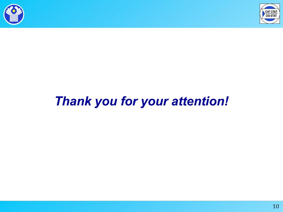 Thank you for your attention! 10