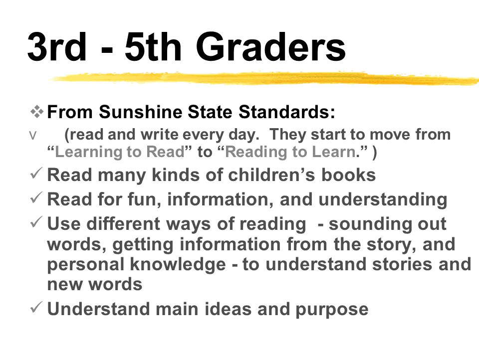 From Sunshine State Standards: v (read and write every day.