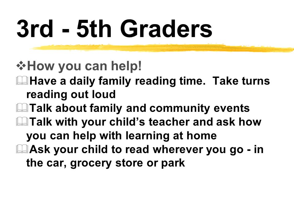  How you can help.  Have a daily family reading time.