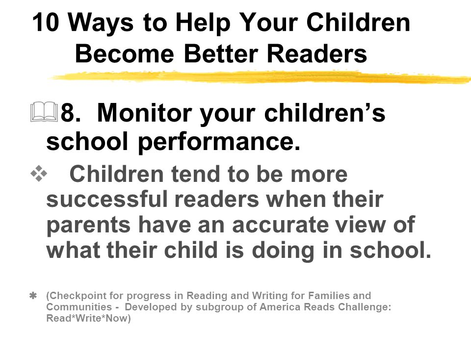 10 Ways to Help Your Children Become Better Readers  8.